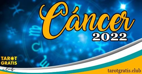 horóscopo cáncer de 2022 - tarot gratis club