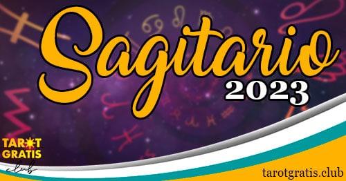 horoscopo sagitario de 2023 - tarot gratis club