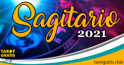 horoscopo Sagitario de 2021 - tarot gratis club